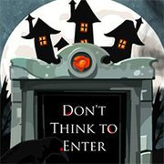 Dont Think To Enter