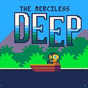 The Merciless Deep